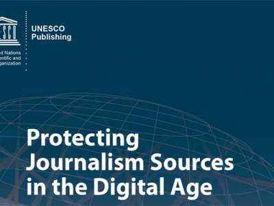 Protecting journalism sources in the digital age; UNESCO series
